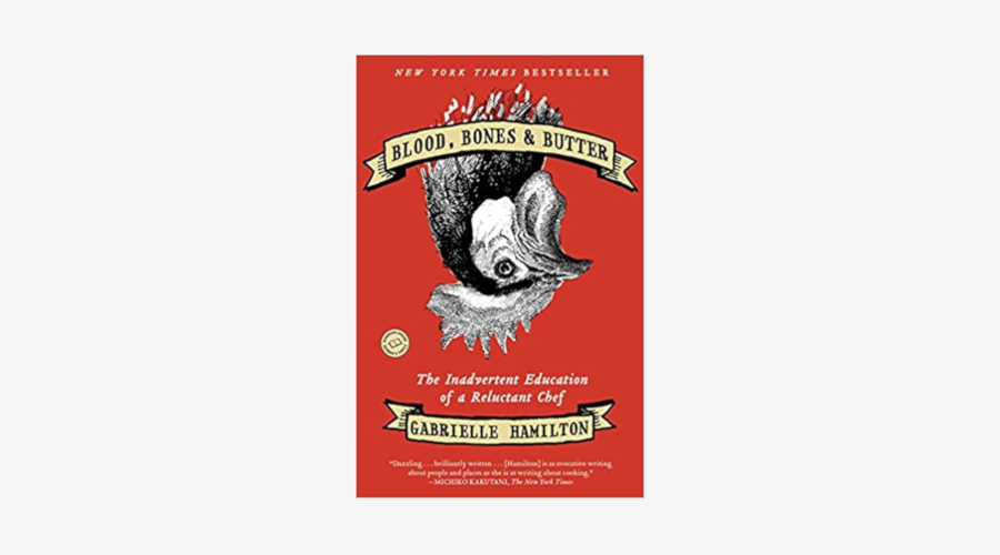 """Blood, Bones & Butter"" by Gabrielle Hamilton"
