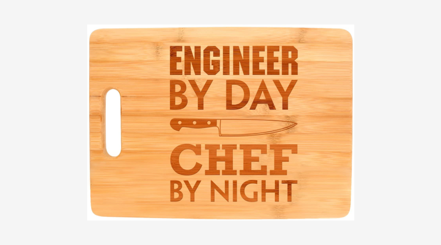 "Cutting Board ""Engineer by Day, Chef by Night"""