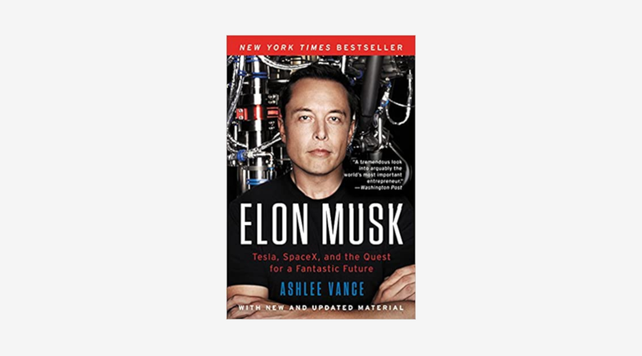 """Elon Musk: Tesla, SpaceX, and the Quest for a Fantastic Future"" by Ashlee Vance"