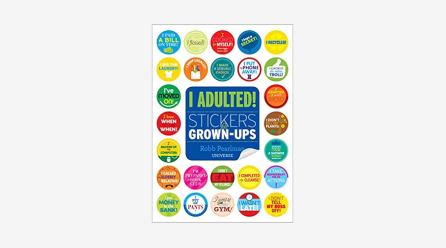 I Adulted!: Stickers for Grown-Ups