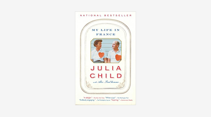 """""""My Life in France"""" by Julia Child"""