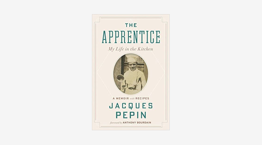 """""""The Apprentice"""" by Jacques Pépin"""