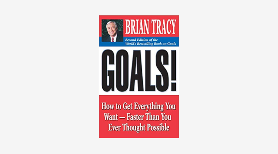 """""""Goals!"""" by Brian Tracy"""