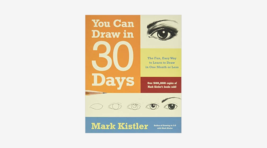 """""""Learn to Draw in 30 Days"""" by Mark Kistler"""