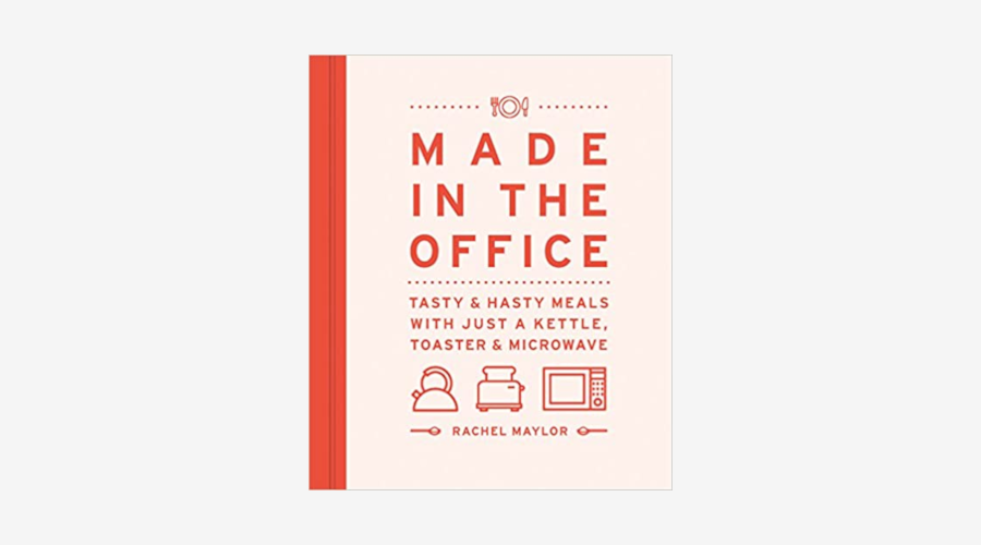 Made in the Office: Tasty And Hasty Meals